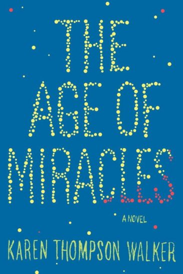 Early Review – The Age of Miracles by Karen Thompson Walker