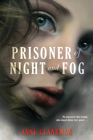 Book Review – Prisoner of Night and Fog (Prisoner of Night and Fog #1) by Anne Blankman
