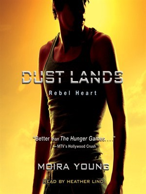 Audiobook Review – Rebel Heart (Dust Lands Trilogy #2) by Moira Young