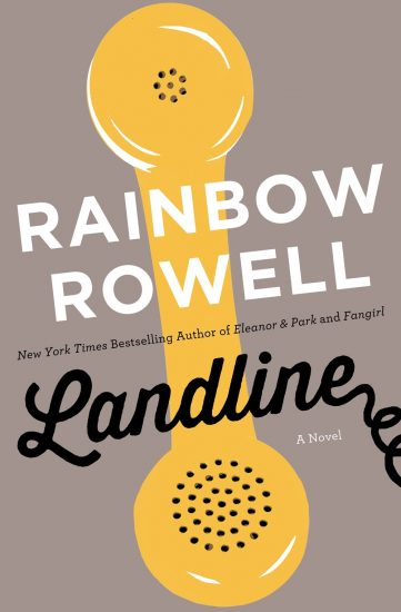 Early Review + Giveaway! Landline by Rainbow Rowell