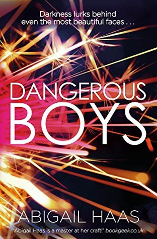 Early Review – Dangerous Boys by Abigail Haas