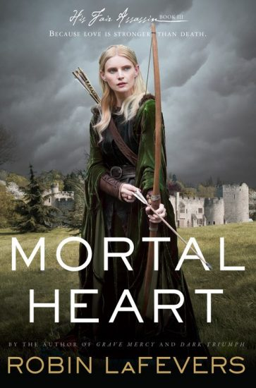 Book Review – Mortal Heart (His Fair Assassin #3) by Robin LaFevers