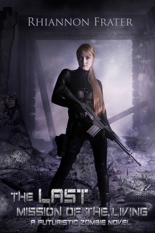 Book Review – The Last Mission of the Living (The Last Bastion #2) by Rhiannon Frater