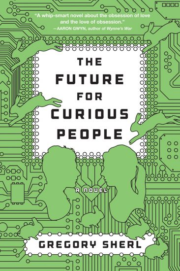 Waiting on Wednesday – The Future for Curious People by Gregory Sherl