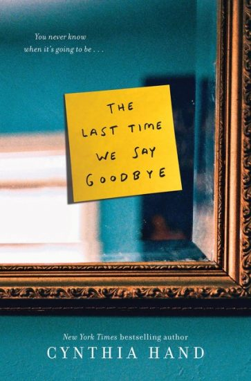 Review + Giveaway! The Last Time We Say Goodbye by Cynthia Hand