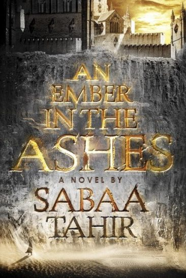 Book Review – An Ember in the Ashes (An Ember in the Ashes #1) by Sabaa Tahir