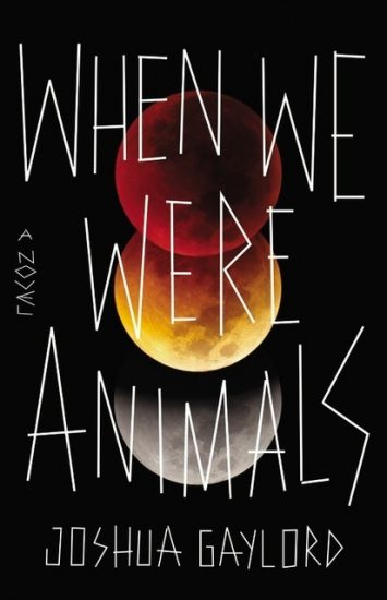 Book Review – When We Were Animals by Joshua Gaylord