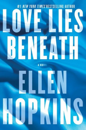Book Review – Love Lies Beneath: A Novel by Ellen Hopkins