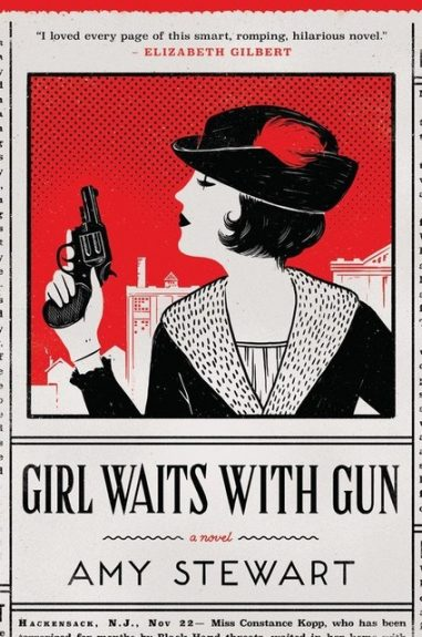 Release Day Feature + Giveaway! Girl Waits with Gun by Amy Stewart