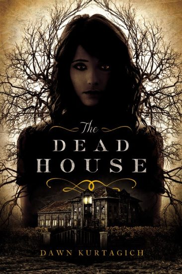 Early Review – The Dead House by Dawn Kurtagich