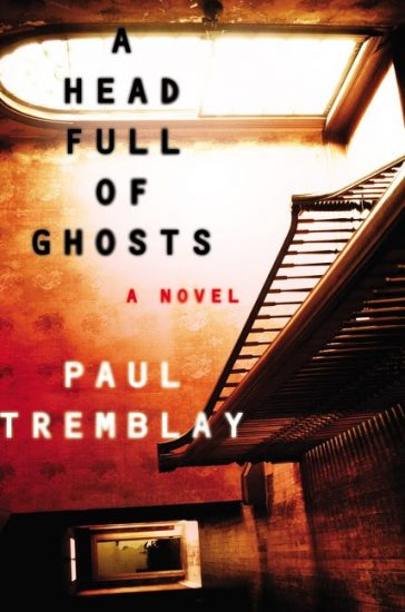 Ominous October – A Head Full of Ghosts by Paul Tremblay