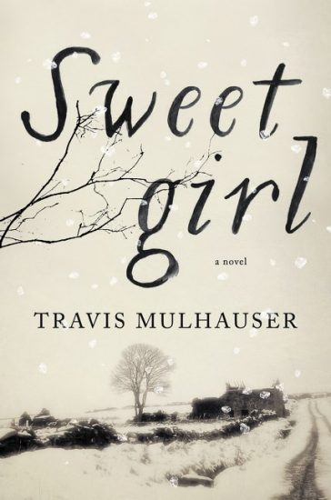 Waiting on Wednesday – Sweetgirl by Travis Mulhauser