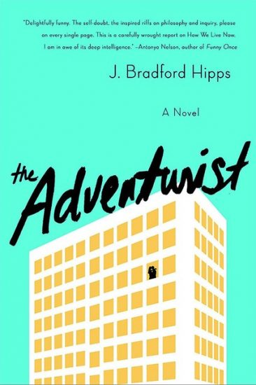 Waiting on Wednesday – The Adventurist: A Novel by J. Bradford Hipps