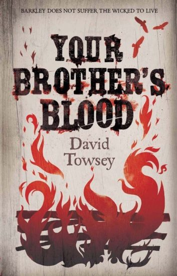 Book Review – Your Brother's Blood (The Walkin' Trilogy #1) by David Towsey