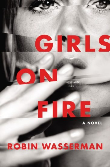 Book Review – Girls on Fire by Robin Wasserman
