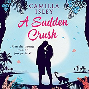 Audiobook Review – A Sudden Crush by Camilla Isley