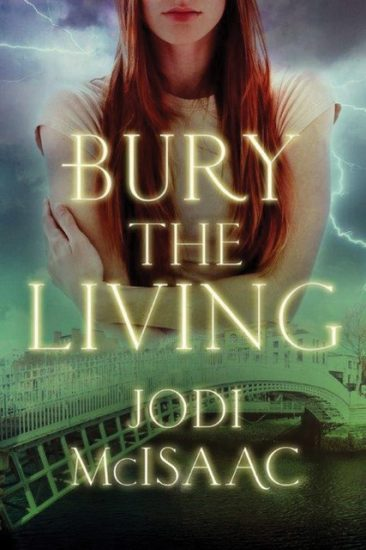 Early Review – Bury the Living (The Revolutionary Series #1) by Jodi McIsaac