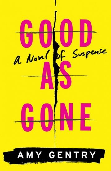 Book Review – Good as Gone by Amy Gentry