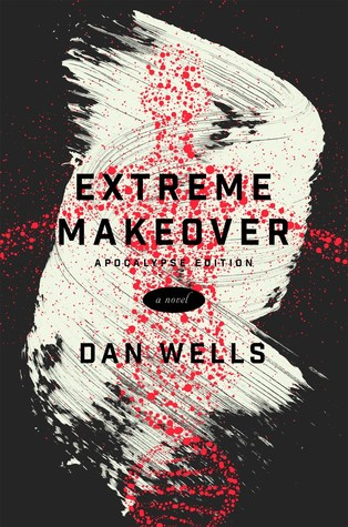 Waiting on Wednesday – Extreme Makeover: A Novel by Dan Wells