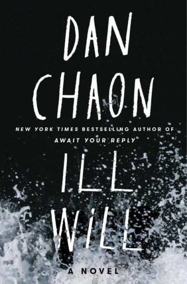 Waiting on Wednesday – Ill Will: A Novel by Dan Chaon