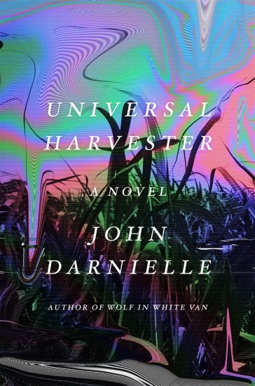 Waiting on Wednesday – Universal Harvester by John Darnielle