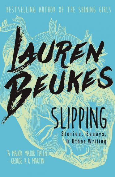 Early Review – Slipping: Stories, Essays, & Other Writing by Lauren Beukes