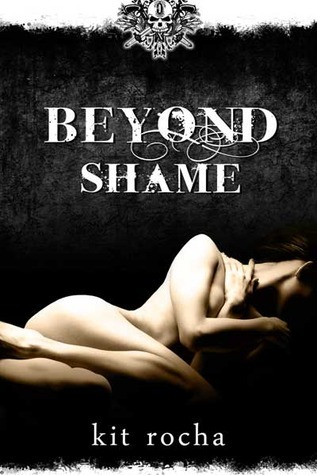 Beyond Shame by Kit Rocha