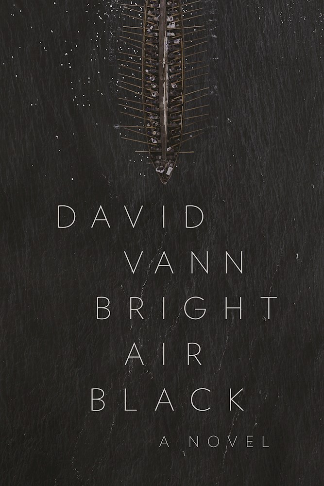 Bright Air Black: A Novel by David Vann