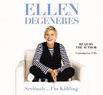 Seriously...I'm Kidding by Ellen DeGeneres