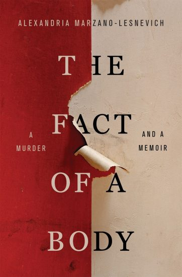 Waiting on Wednesday – The Fact of a Body: A Murder and a Memoir by Alexandria Marzano-Lesnevich