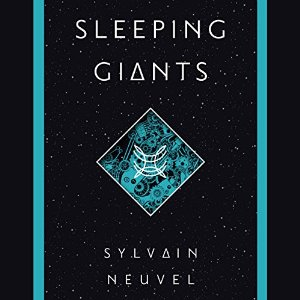 Short & Sweet – Sleeping Giants + Waking Gods by Sylvain Neuvel