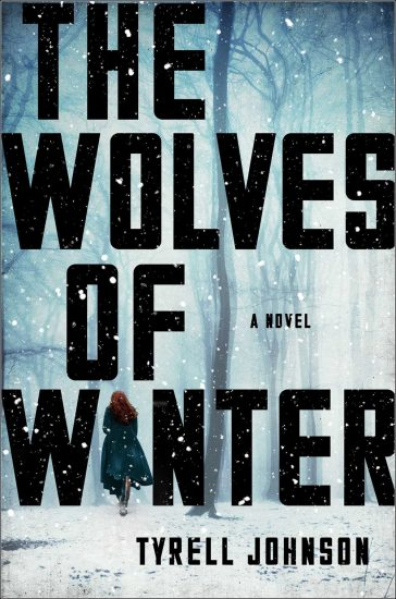 Waiting on Wednesday – The Wolves of Winter: A Novel by Tyrell Johnson