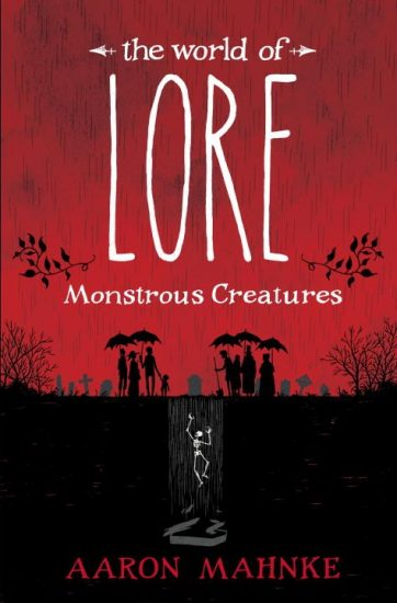 Waiting on Wednesday – The World of Lore: Monstrous Creatures by Aaron Mahnke