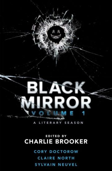Waiting on Wednesday – Black Mirror: Volume I: A Literary Season by Charlie Brooker, Cory Doctorow, Sylvain Neuvel, Claire North