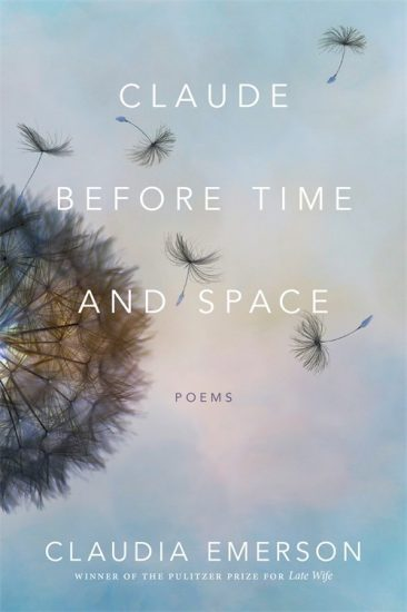 Waiting on Wednesday – Claude Before Time and Space: Poems by Claudia Emerson