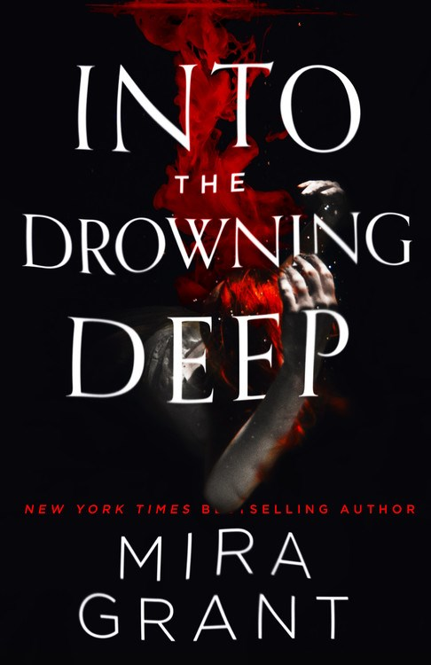 Book Review – Into the Drowning Deep (Rolling in the Deep #1) by Mira Grant