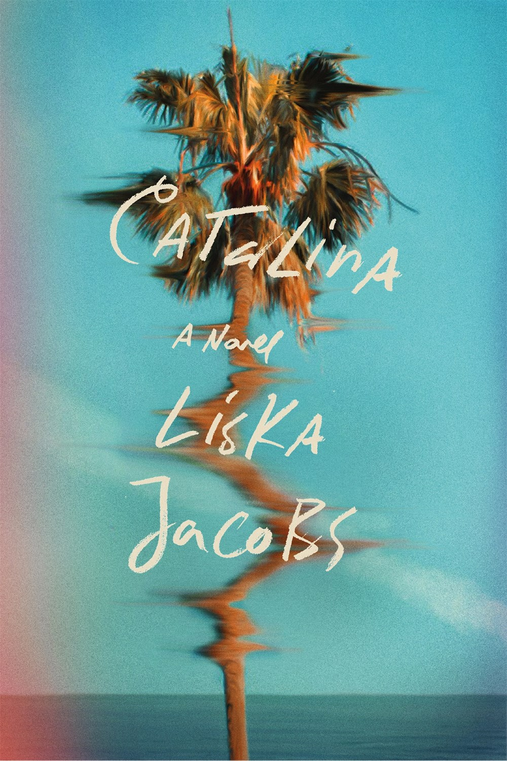 Catalina: A Novel by Liska Jacobs