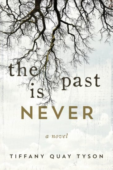 Waiting on Wednesday – The Past Is Never by Tiffany Quay Tyson