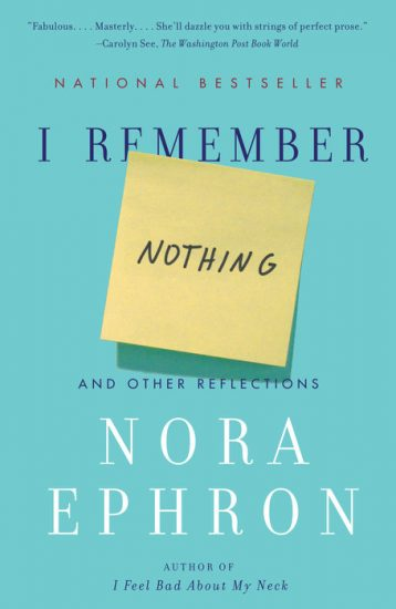 Book Review – I Remember Nothing: and Other Reflections by Nora Ephron