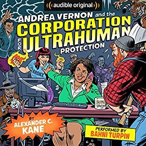 Andrea Vernon and the Corporation for UltraHuman Protection by Alexander C. Kane