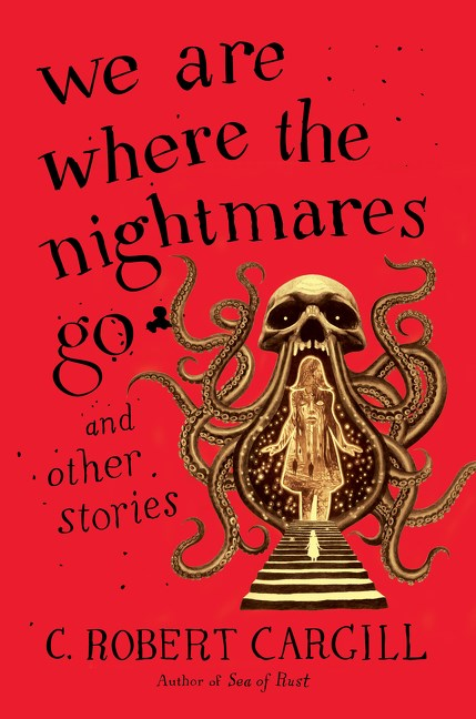 Short & Sweet (Horror) – We Are Where the Nightmares Go and Other Stories