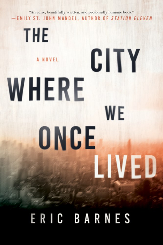 Early Review – The City Where We Once Lived by Eric Barnes