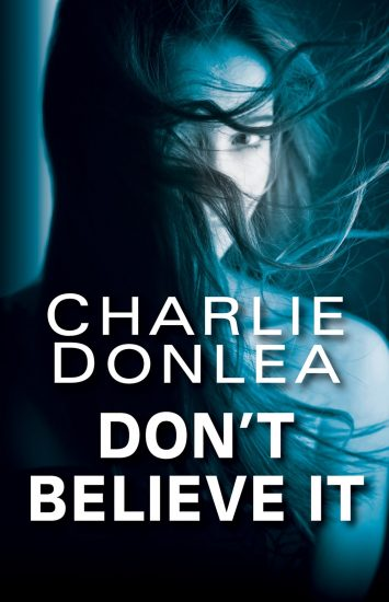 Waiting on Wednesday – Don't Believe It by Charlie Donlea