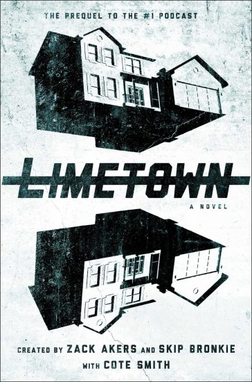 Waiting on Wednesday – Limetown: The Prequel to the #1 Podcast by Cote Smith, Zack Akers, Skip Bronkie