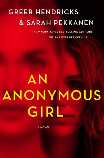 Early Review – An Anonymous Girl by Greer Hendricks &  Sarah Pekkanen