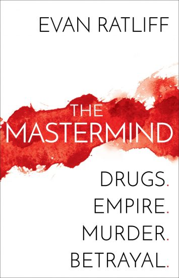 Waiting on Wednesday – The Mastermind: Drugs. Empire. Murder. Betrayal. by Evan Ratliff