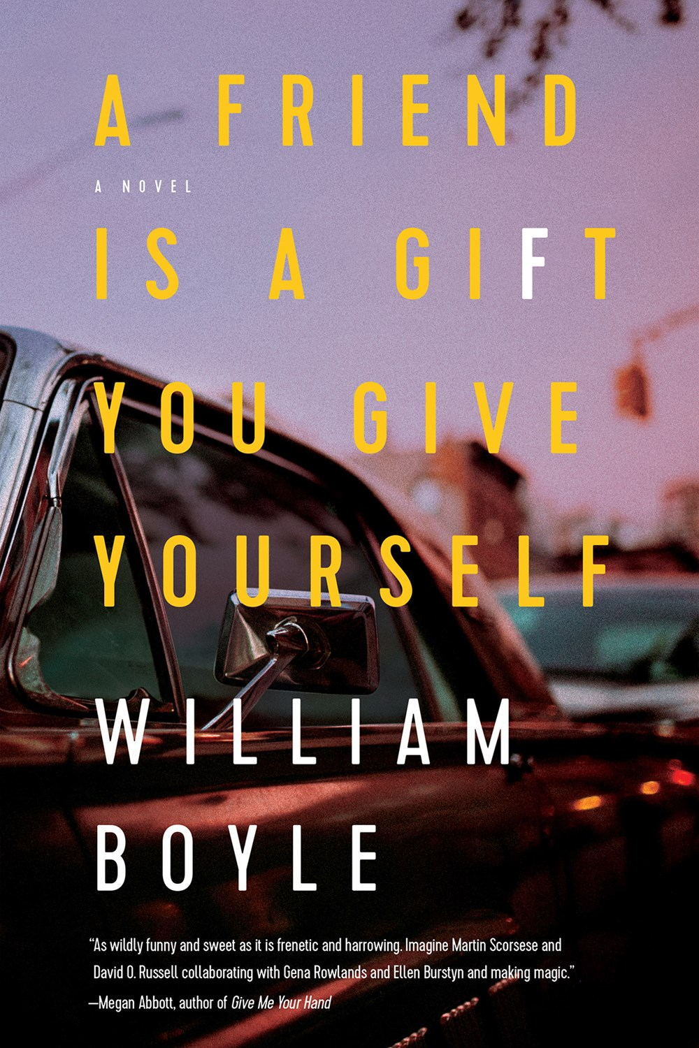Book Review | A Friend is a Gift You Give Yourself: A Novel by William Boyle