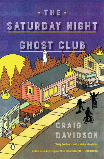 Waiting on Wednesday – The Saturday Night Ghost Club: A Novel by Craig Davidson