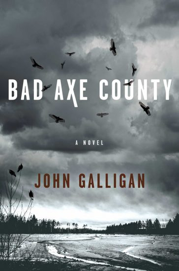 Waiting on Wednesday – Bad Axe County: A Novel by John Galligan