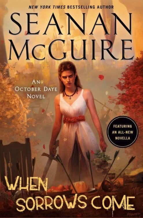 When Sorrows Come (October Daye, #15) by Seanan McGuire